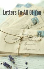 Letters To All Of You by Rosecang