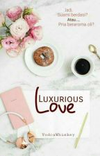 Luxurious Love by VodcaWhiskey