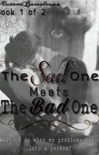 The Sad One Meets the Bad one by SarcasmQueenInLife