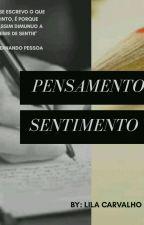 Pensamento Sentimento by Lilacarvalhoneves