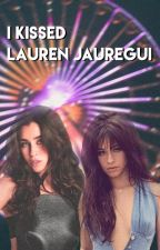 I kissed Lauren Jauregui [Camren] by kleeeef