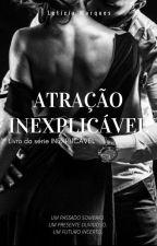 Atração Inexplicável  by Leticiamarques22