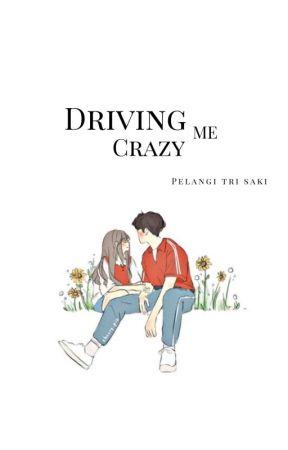 Driving Me Crazy [END] by Sa_saki