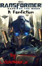 Transformers:DOTM Fan Fiction by x_VioletHour_x