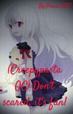 Đọc truyện (Creepypasta OC) Don't scared, it's fun!
