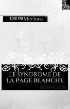Le Syndrome de la Page Blanche by Merlora