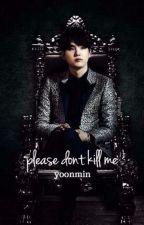 please don't kill me~Yoonmin by em0alEx