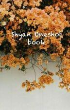 ★Shyan One shot book★ by 0Spacegaylien0