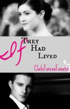 If They Had Lived by ClatoForevaFanatic17