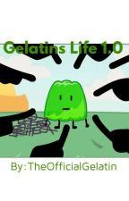 Gelatins Life 1.0 by TheOfficialGelatin