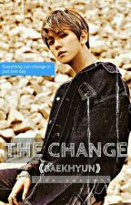 The Change [ baekhyun y tu ] SEGUNDA TEMPORADA by jeon_yangmi