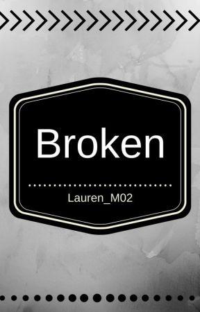 Broken by Lauren_M02
