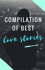 Compilation of Best Love Stories [COMPLETED] by iamaivanreigh