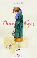 Chua Ngọt - Cửu Cửu  by ChinhMai8