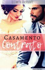 Casamento por Contrato by elizabethamarante