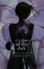 Shadows Of The Dark  by speakknow
