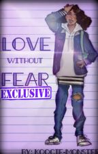 Exclusives From Love Without Fear by Koocie-Monster
