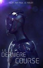 La Dernière Course (T1) by Paul_LeRibler