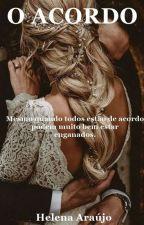 O Acordo by HelenaAraujo627