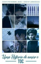 Uma História De Amor e Toc ( Larry Stylinson) by Rainbow_bears