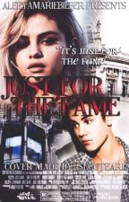 Just for the Fame | Jelena Fanfiction by aleeyamariebieber