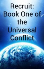 Recruit: Book One of the Universal Conflict ( Under Constant Editing) by GeorgeMcDormanJr