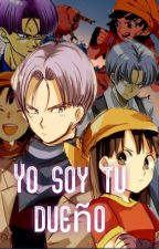 Yo Soy Tu Dueño  by hola_que_hacen_wey