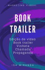 Edição de Vídeo - Book Trailer {FECHADO Até Entregar Todos Pendentes} by IsaPVMiranda