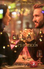 Ella,mi perdición by ValeryGhoul