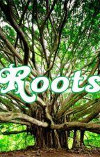 Roots by rineywriter