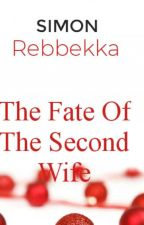 The Fate Of The Second Wife by NashNamibia