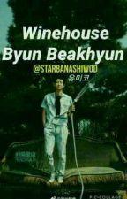 Winehouse - Byun Baekhyun  by StarBanaShiwod