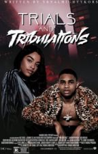 Trials and Tribulations by ybnalmightykors