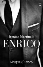 Enrico - Irmãos Martinelli #1 by AmandaFreire11
