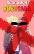 Razones por las que NO shippeo BORUSARA🥀 -Anti BoruSara- by Dann-Moon