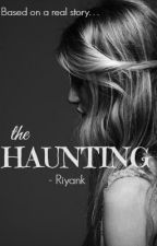 The haunting by Riyank_Rinky