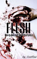 FLESH by xScarRex