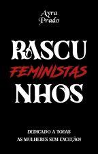 Rascunhos Feministas [Concluído] by marccellobync