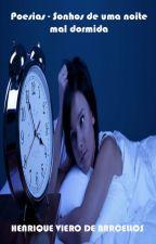 Poesias - Sonhos de uma noite mal dormida by henriqueviero35