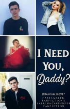 I Need You, Daddy? || Hayes Grier by Babygirl160917
