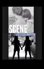 SCENES by Fanficsforbabesx