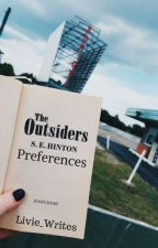 the outsiders preferences by Livie_Writes