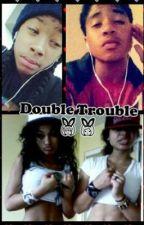 Double Trouble by DenaishaJones