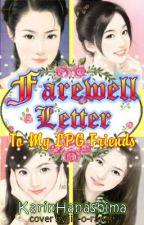 Farewell Letter To My LPG Friends ! by KarinHanashima