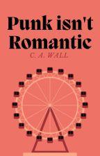 Punk Isn't Romantic (boyxboy) ✔️ by llMusicsMyReligionll