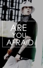 Are you afraid? || Jason McCann by dirtylwt