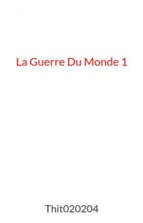 La Guerre Du Monde 1 by Thit020204