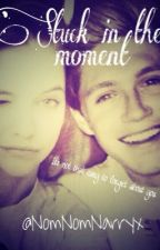 Stuck in the moment (Niall Horan Story) by ImNiallsDarlin