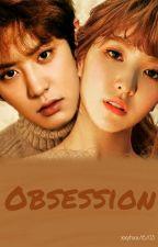 Obsession ;wenyeol; by xxyhxx