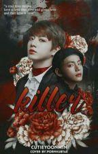 Killer (VKOOK) by CutieYoonminisdead